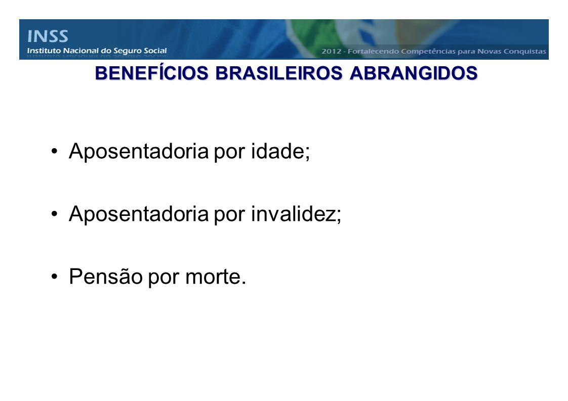 BENEFÍCIOS BRASILEIROS ABRANGIDOS