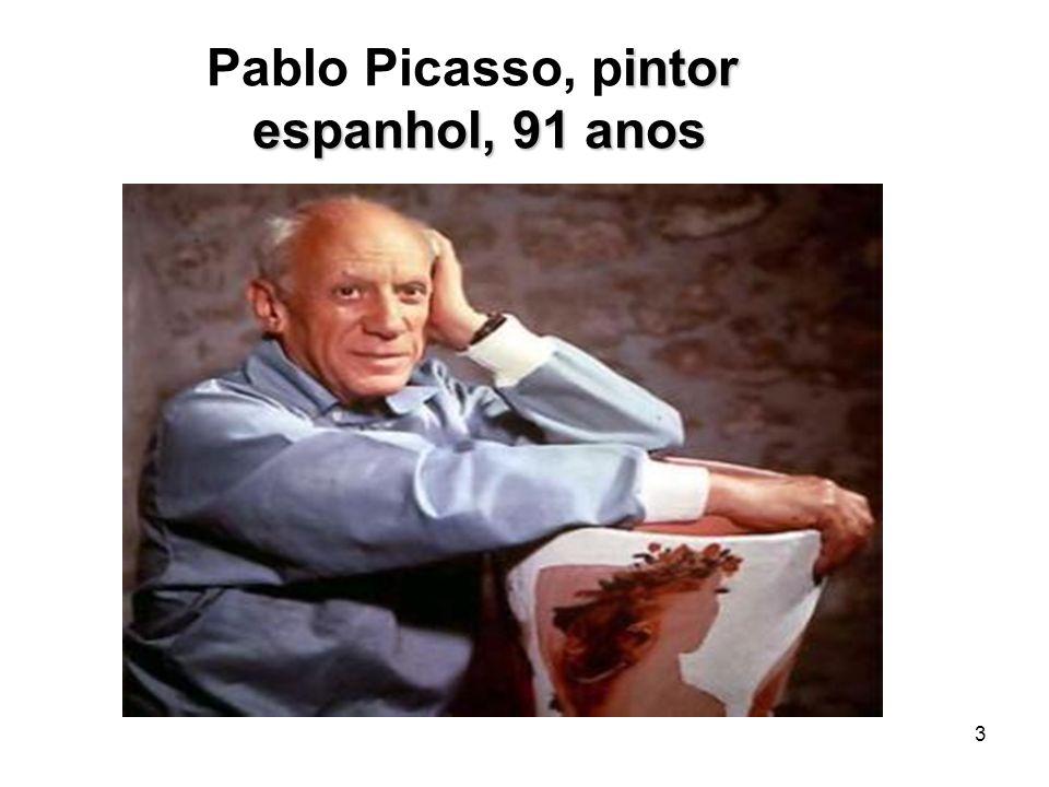 Pablo Picasso, pintor espanhol, 91 anos
