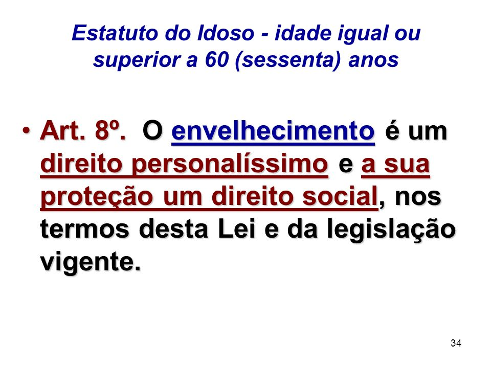 Estatuto do Idoso - idade igual ou superior a 60 (sessenta) anos
