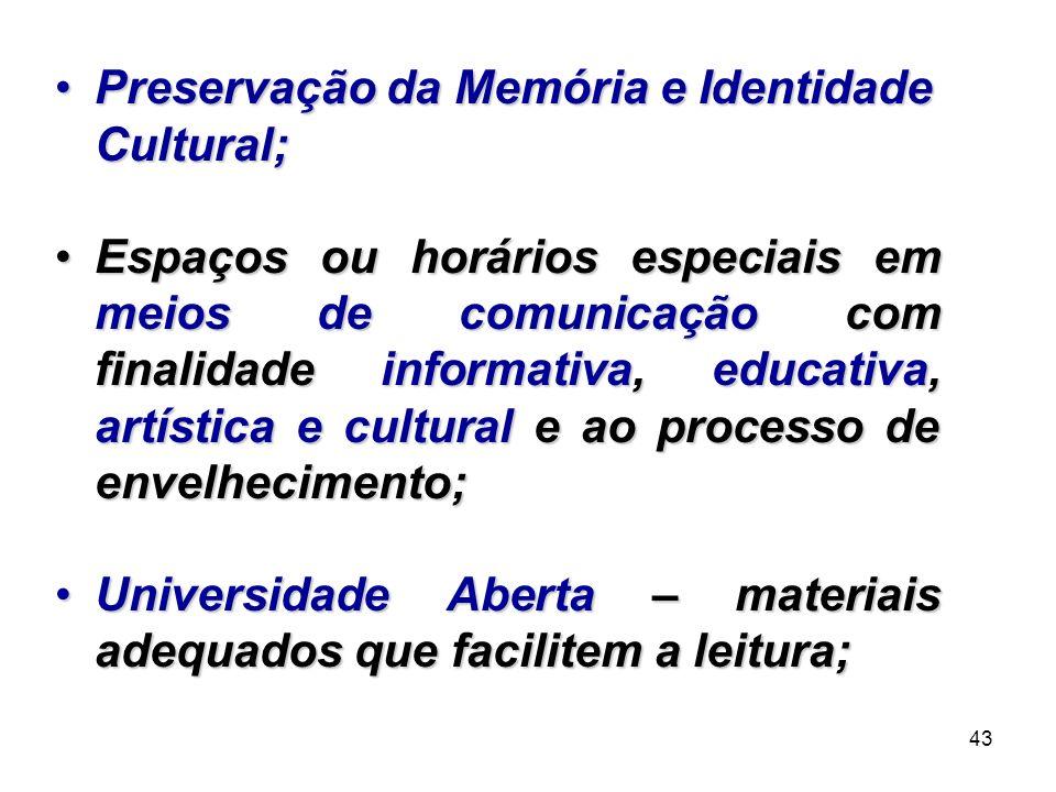 Preservação da Memória e Identidade Cultural;
