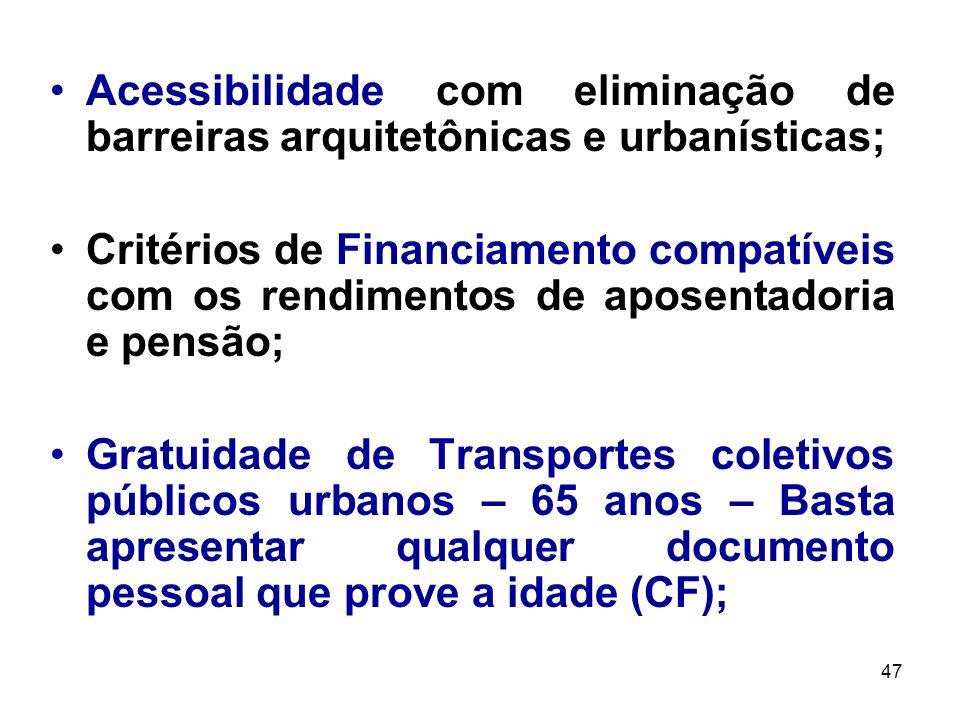 Acessibilidade com eliminação de barreiras arquitetônicas e urbanísticas;