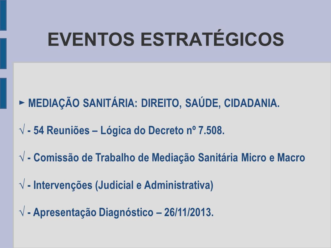EVENTOS ESTRATÉGICOS ► MEDIAÇÃO SANITÁRIA: DIREITO, SAÚDE, CIDADANIA.