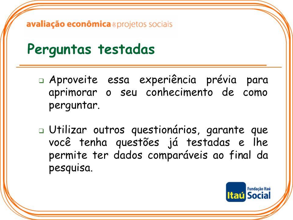 Perguntas testadas Aproveite essa experiência prévia para aprimorar o seu conhecimento de como perguntar.