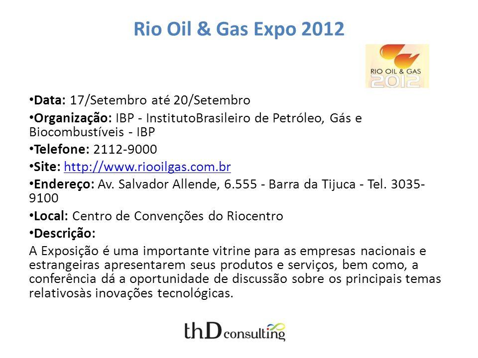 Rio Oil & Gas Expo 2012 Data: 17/Setembro até 20/Setembro