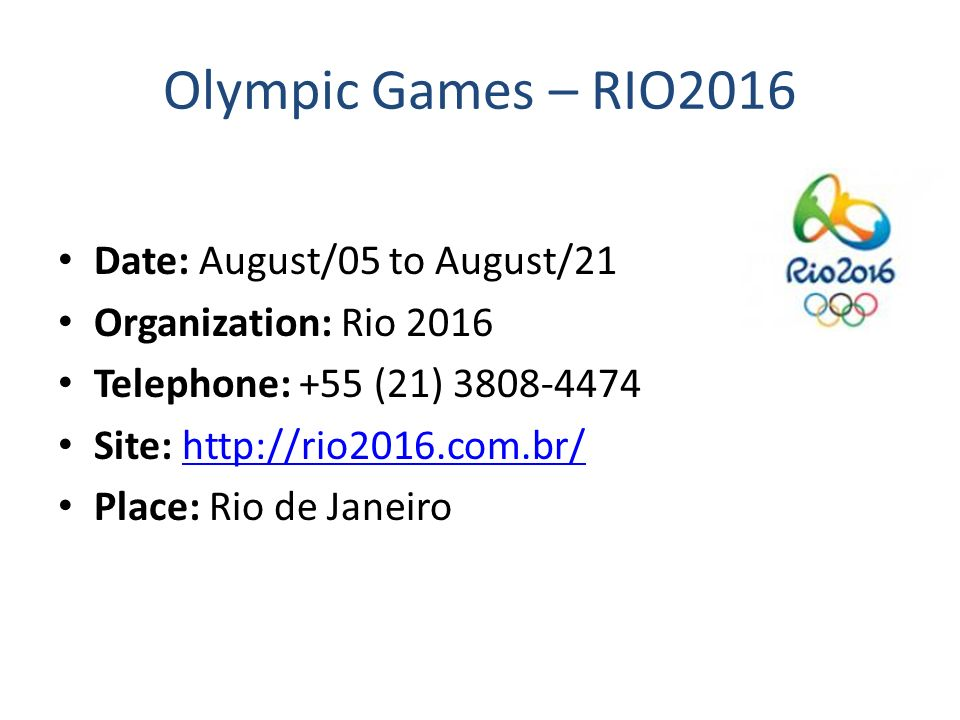 Olympic Games – RIO2016 Date: August/05 to August/21