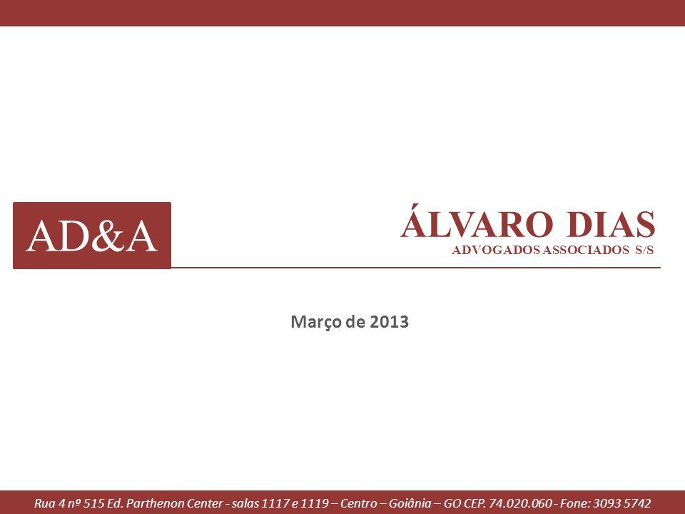 AD&A ÁLVARO DIAS Março de 2013 ADVOGADOS ASSOCIADOS S/S