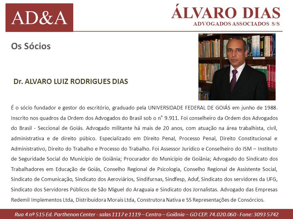 AD&A ÁLVARO DIAS Os Sócios Dr. ALVARO LUIZ RODRIGUES DIAS