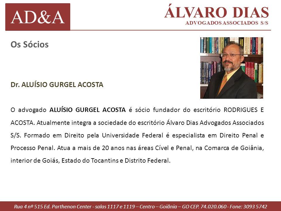 AD&A ÁLVARO DIAS Os Sócios Dr. ALUÍSIO GURGEL ACOSTA