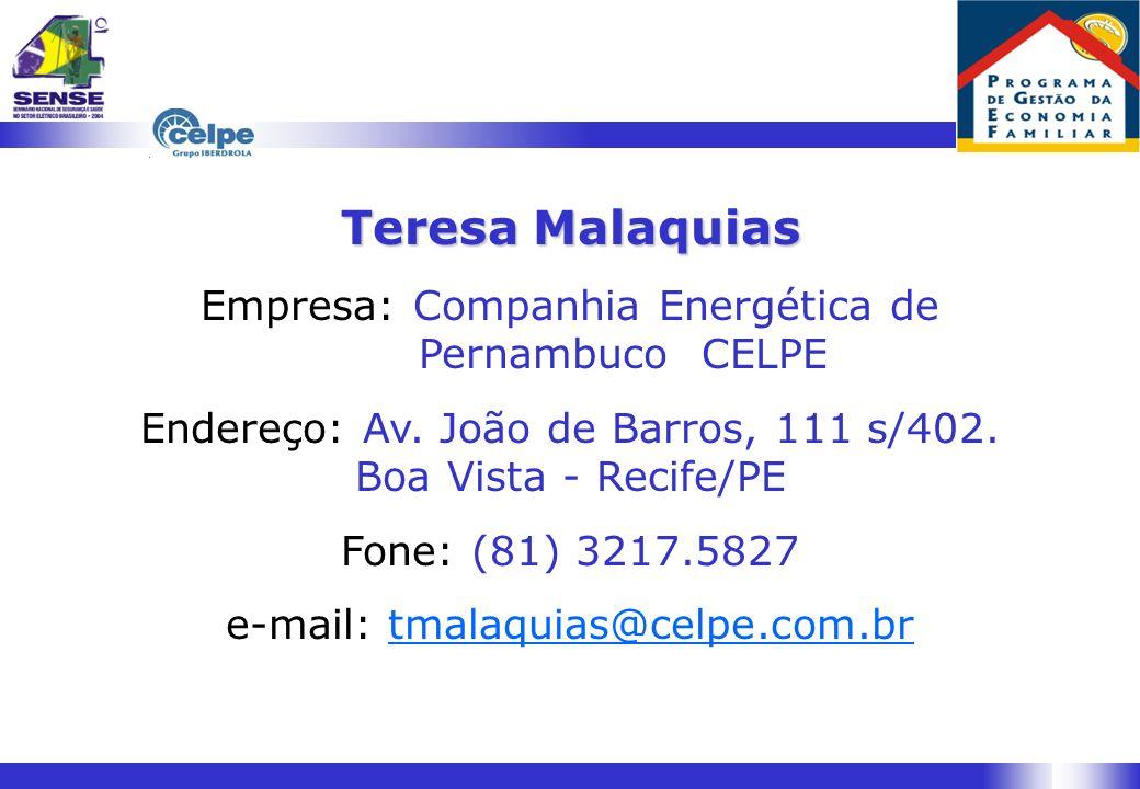 Teresa Malaquias Empresa: Companhia Energética de Pernambuco CELPE