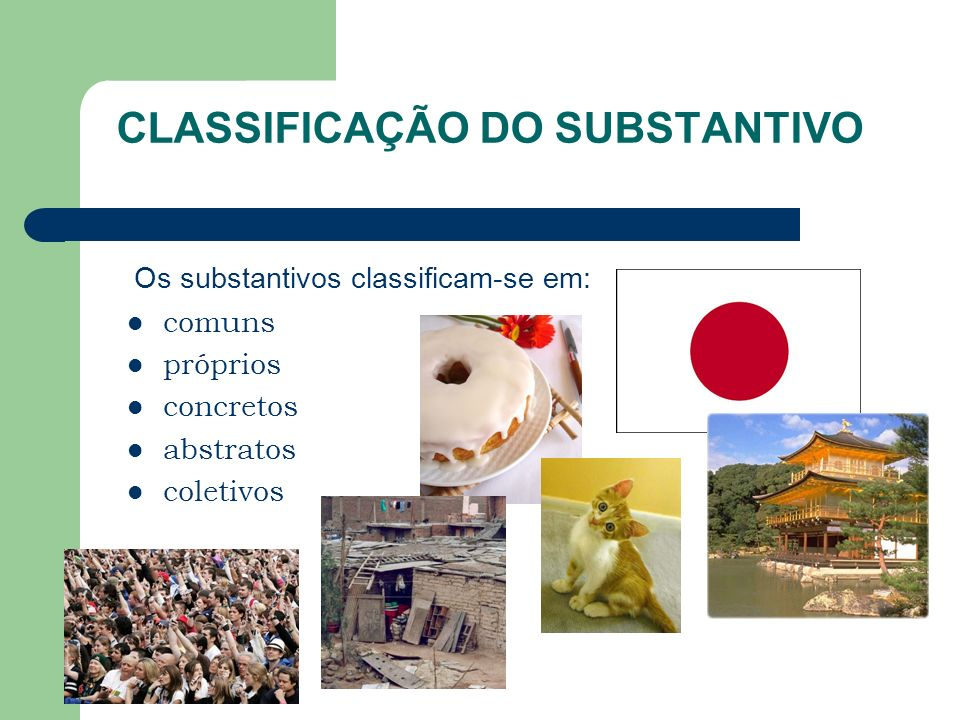 CLASSIFICAÇÃO DO SUBSTANTIVO