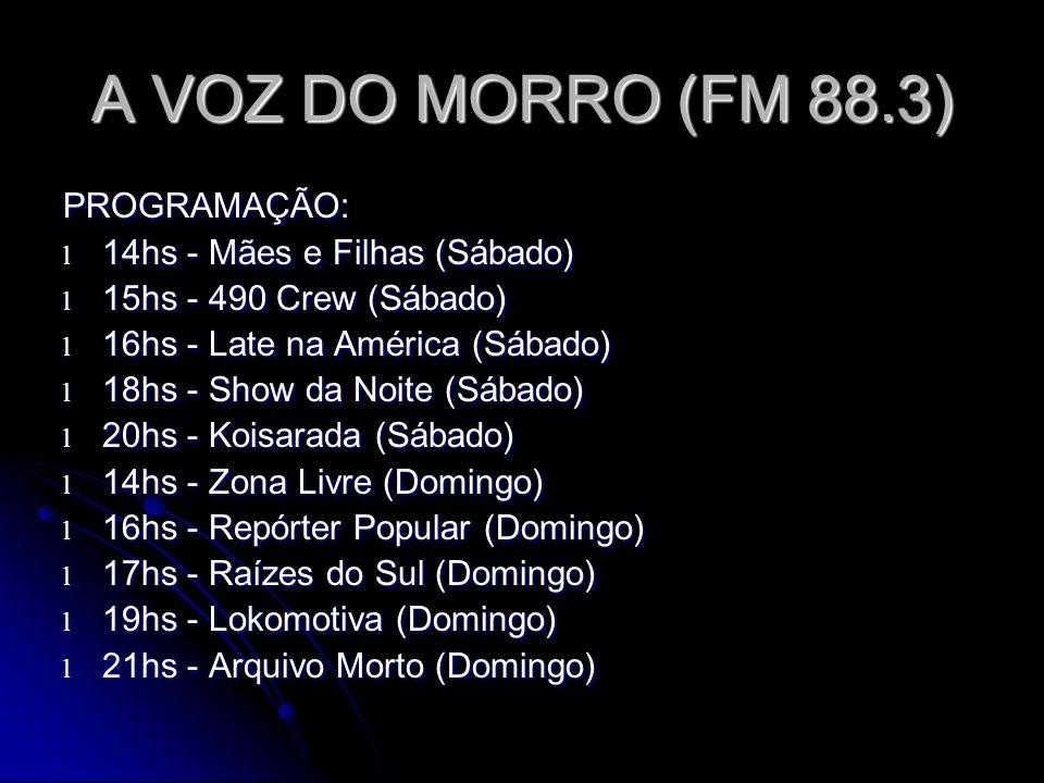A VOZ DO MORRO (FM 88.3) PROGRAMAÇÃO: 14hs - Mães e Filhas (Sábado)