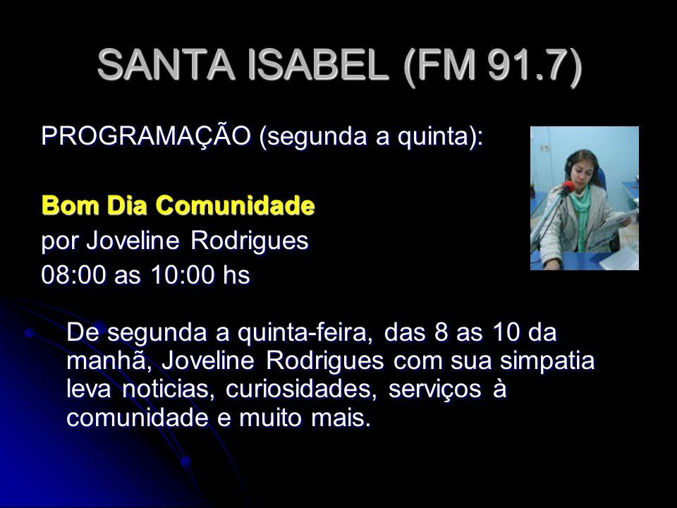 SANTA ISABEL (FM 91.7) PROGRAMAÇÃO (segunda a quinta):