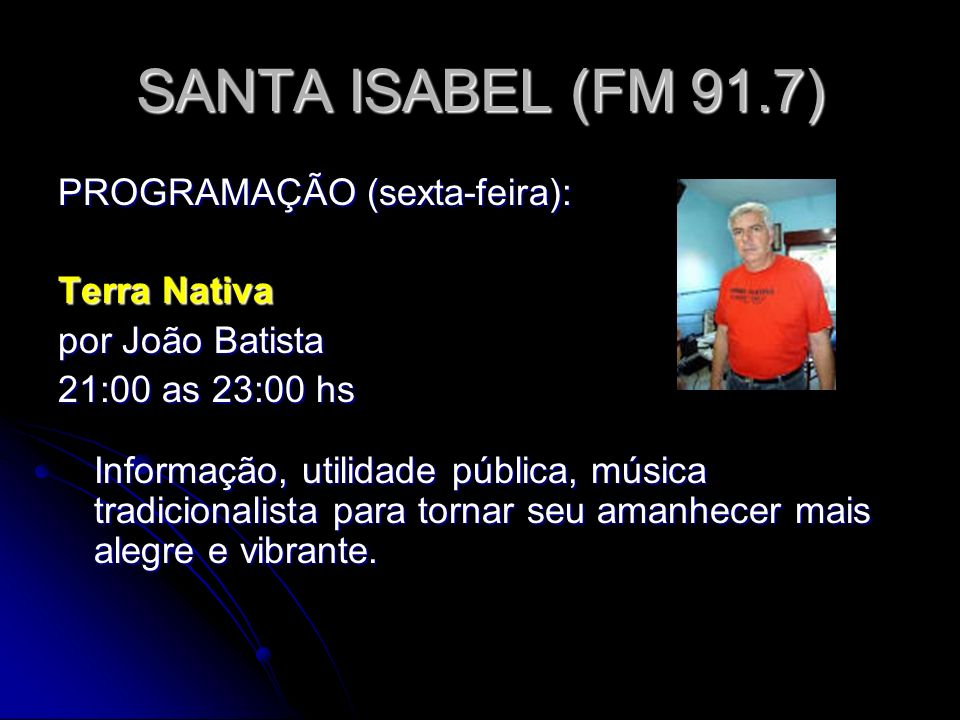 SANTA ISABEL (FM 91.7) PROGRAMAÇÃO (sexta-feira): Terra Nativa
