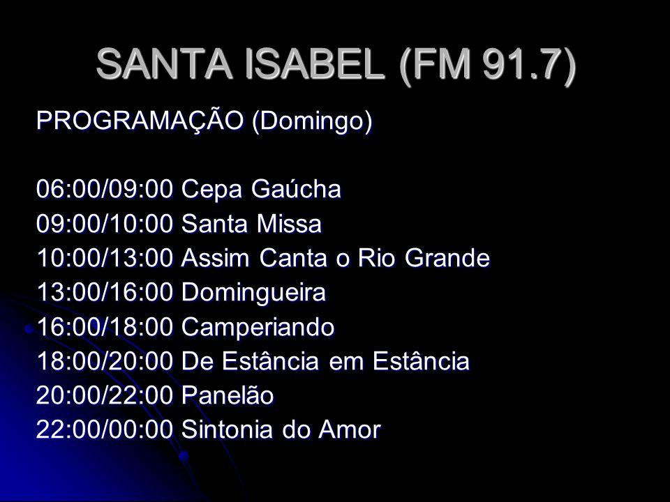 SANTA ISABEL (FM 91.7) PROGRAMAÇÃO (Domingo) 06:00/09:00 Cepa Gaúcha