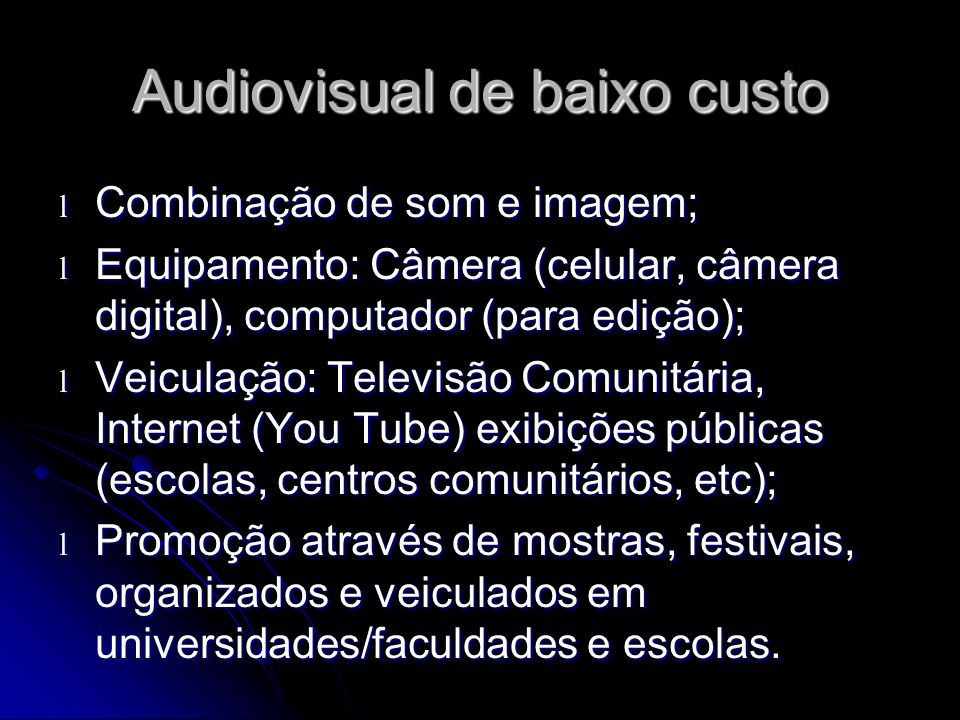 Audiovisual de baixo custo
