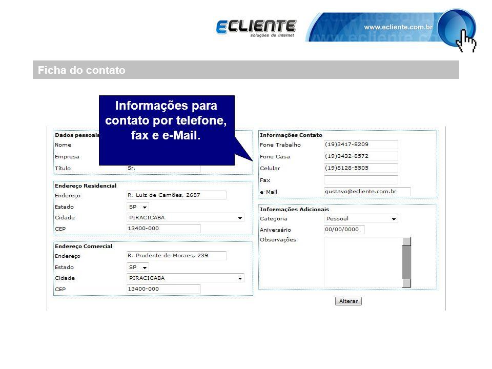 Informações para contato por telefone, fax e e-Mail.
