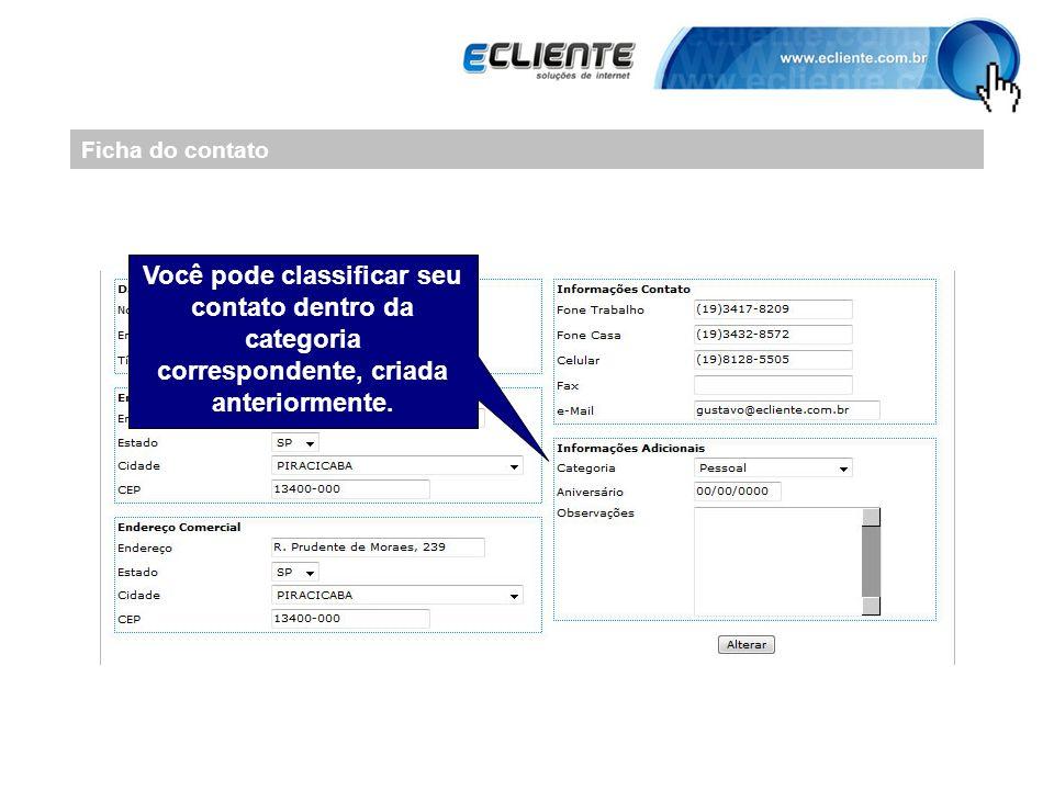Ficha do contato Você pode classificar seu contato dentro da categoria correspondente, criada anteriormente.