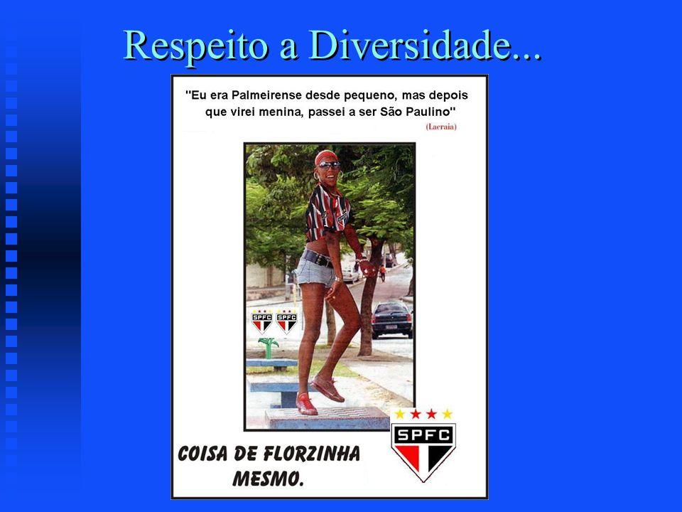 Respeito a Diversidade...