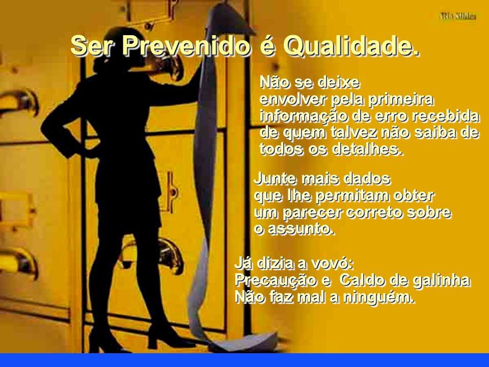 Ser Prevenido é Qualidade.