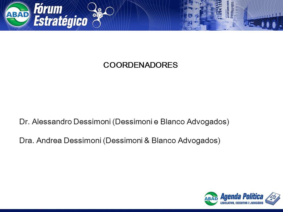 COORDENADORES Dr. Alessandro Dessimoni (Dessimoni e Blanco Advogados) Dra.