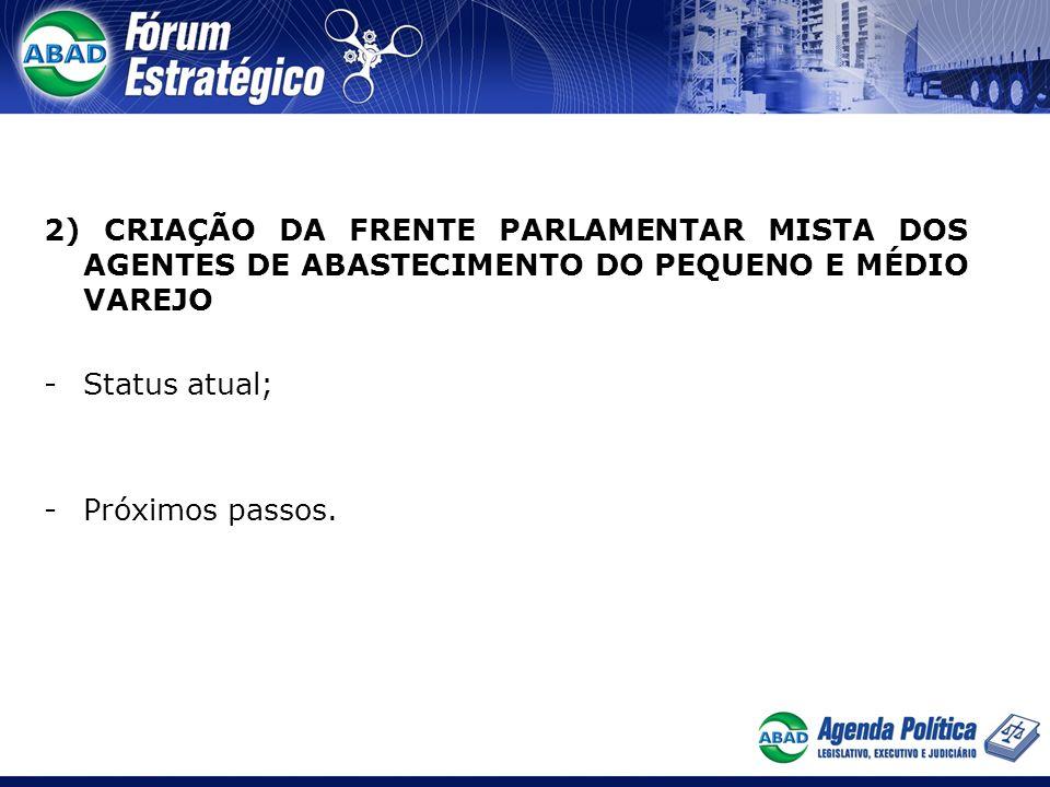 2) CRIAÇÃO DA FRENTE PARLAMENTAR MISTA DOS AGENTES DE ABASTECIMENTO DO PEQUENO E MÉDIO VAREJO