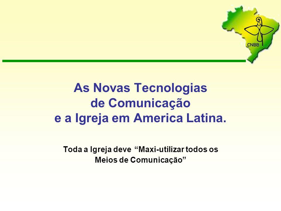 As Novas Tecnologias de Comunicação e a Igreja em America Latina