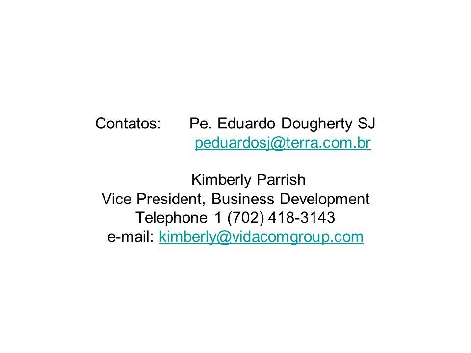 Contatos:. Pe. Eduardo Dougherty SJ. peduardosj@terra. com