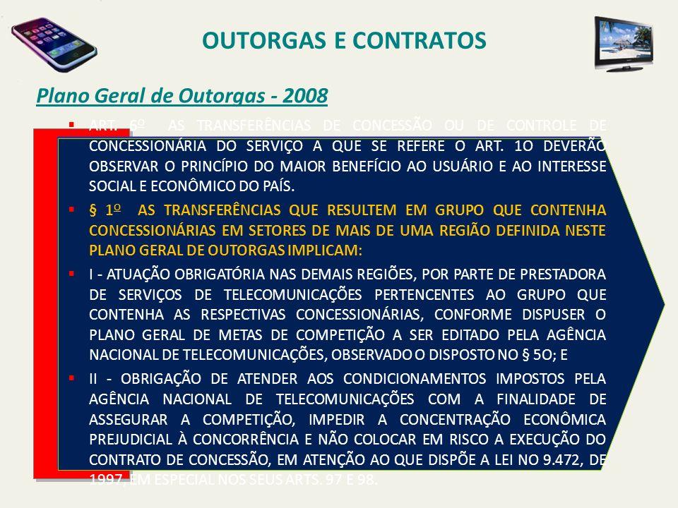 OUTORGAS E CONTRATOS Plano Geral de Outorgas - 2008