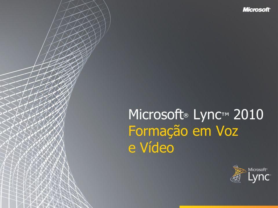 Microsoft® Lync™ 2010 Formação em Voz e Vídeo