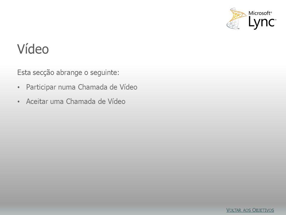 Objetivos de Vídeo Vídeo Esta secção abrange o seguinte: