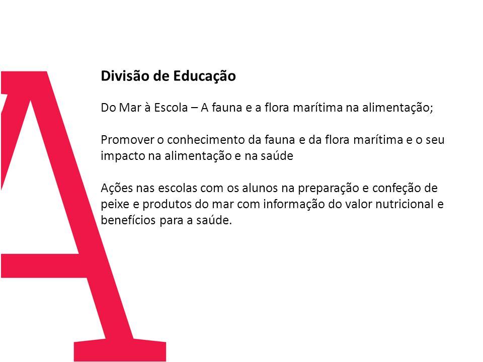 Divisão de Educação Do Mar à Escola – A fauna e a flora marítima na alimentação;