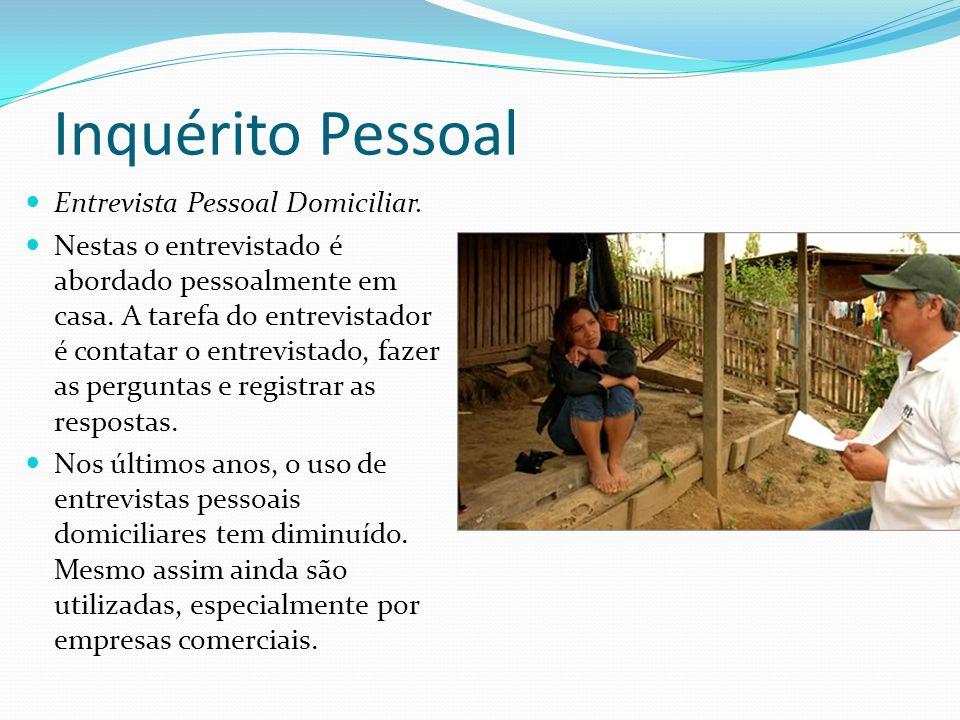 Inquérito Pessoal Entrevista Pessoal Domiciliar.