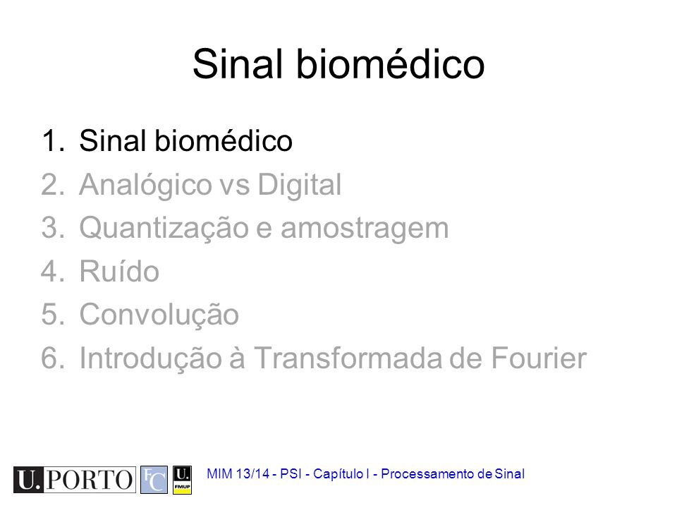 Sinal biomédico Sinal biomédico Analógico vs Digital