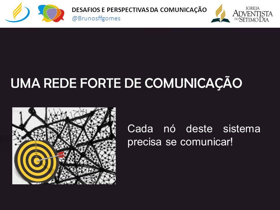 UMA REDE FORTE DE COMUNICAÇÃO