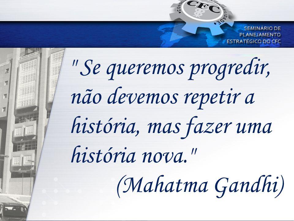 Se queremos progredir, não devemos repetir a história, mas fazer uma história nova.