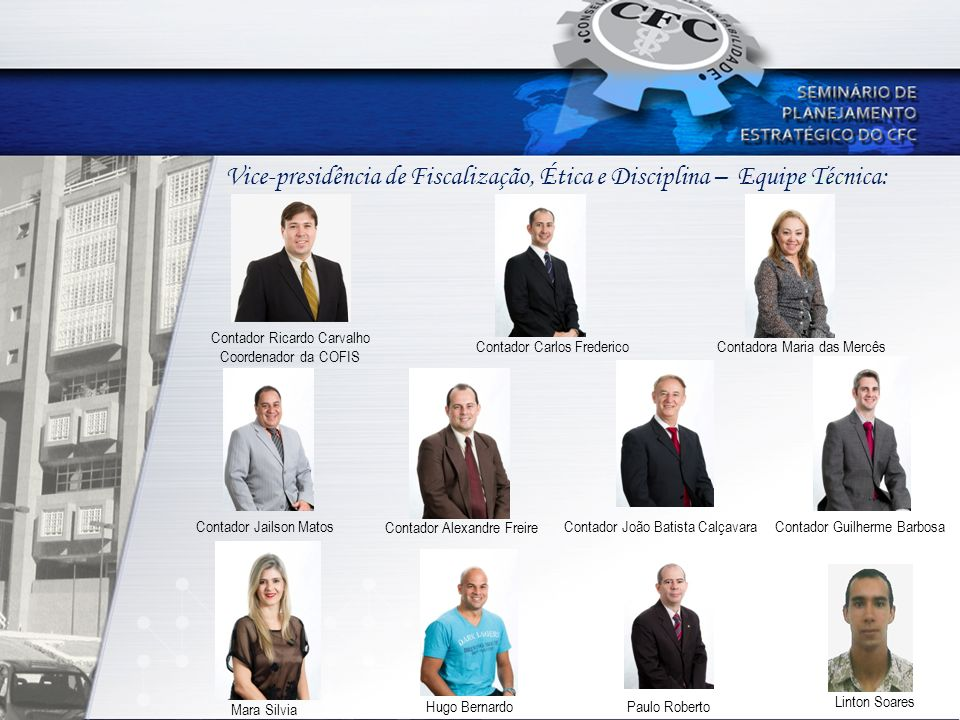 Vice-presidência de Fiscalização, Ética e Disciplina – Equipe Técnica: