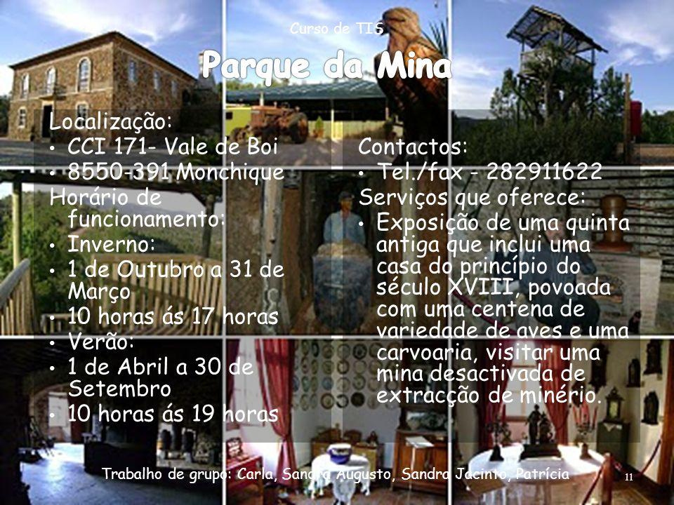 Parque da Mina Localização: CCI 171- Vale de Boi 8550-391 Monchique