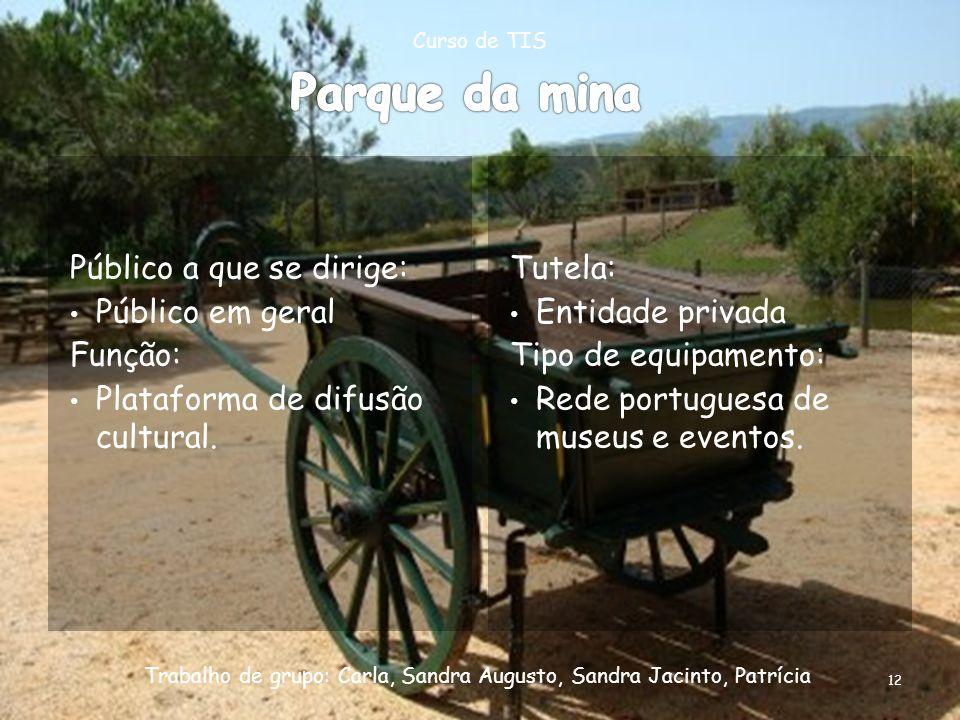 Parque da mina Público a que se dirige: Público em geral Função: