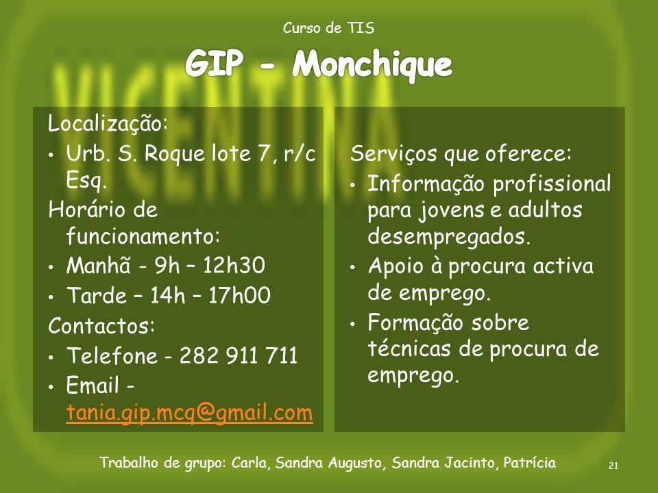 GIP - Monchique Localização: Urb. S. Roque lote 7, r/c Esq.
