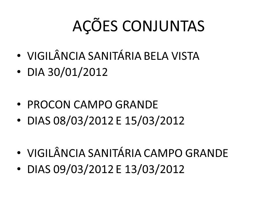 AÇÕES CONJUNTAS VIGILÂNCIA SANITÁRIA BELA VISTA DIA 30/01/2012