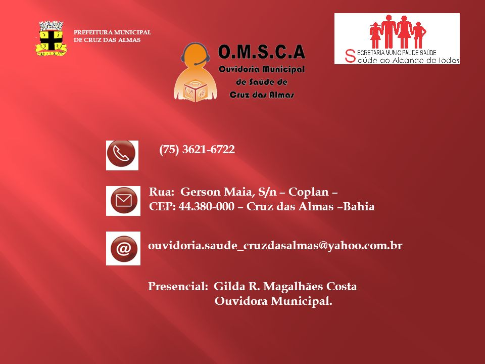 Presencial: Gilda R. Magalhães Costa Ouvidora Municipal.