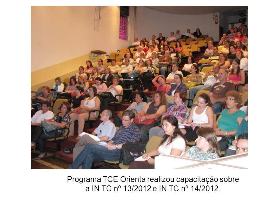 Programa TCE Orienta realizou capacitação sobre a IN TC nº 13/2012 e IN TC nº 14/2012.