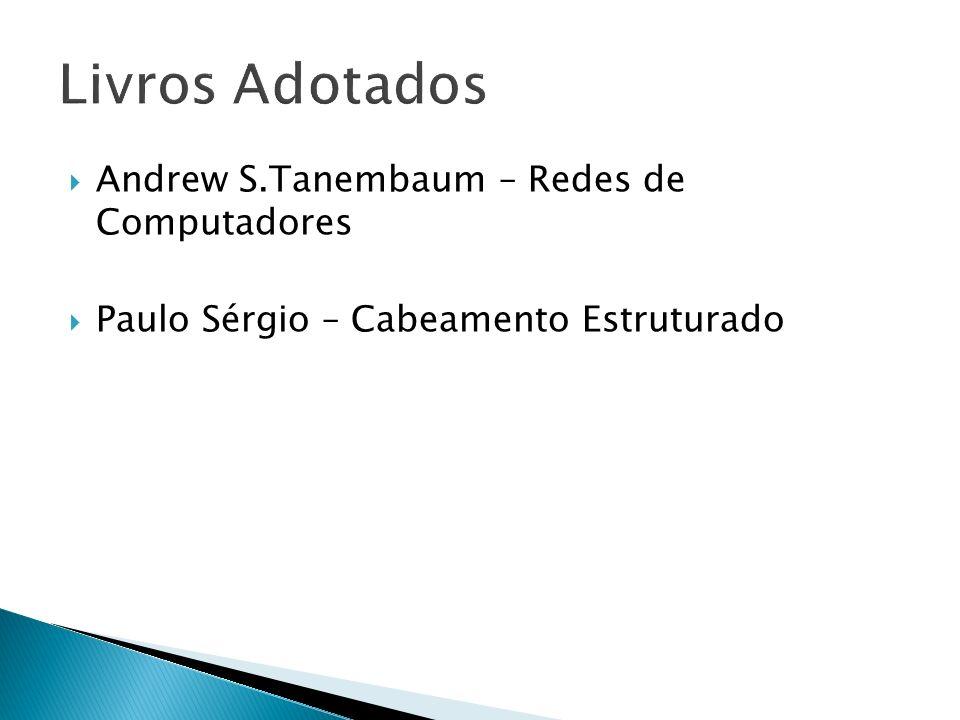Livros Adotados Andrew S.Tanembaum – Redes de Computadores