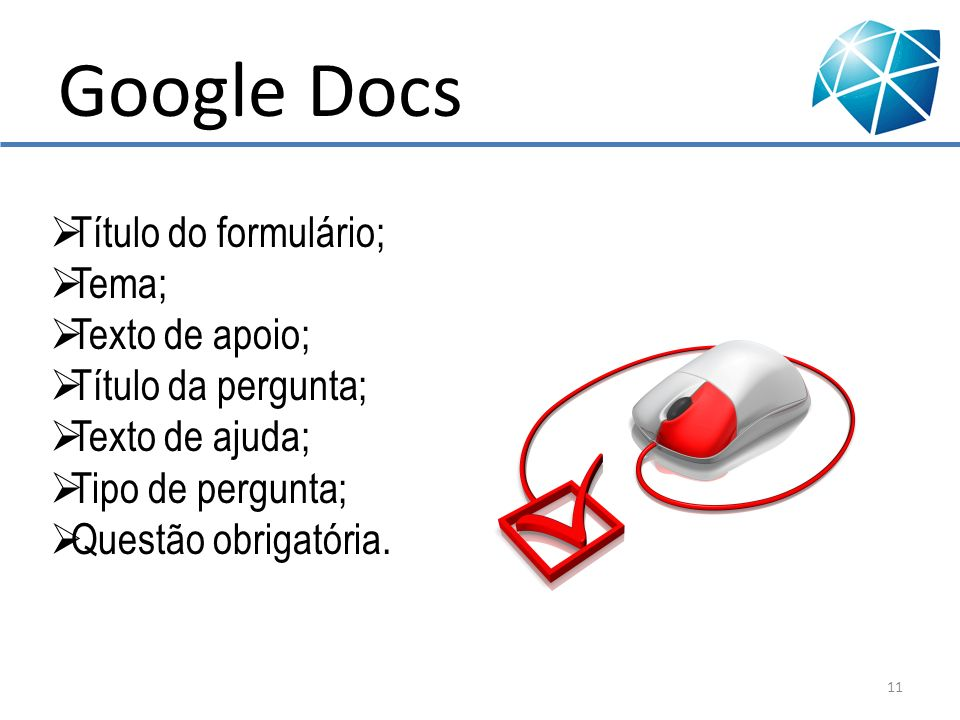 Google Docs Título do formulário; Tema; Texto de apoio;