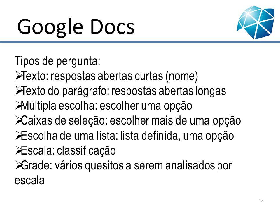 Google Docs Tipos de pergunta: Texto: respostas abertas curtas (nome)