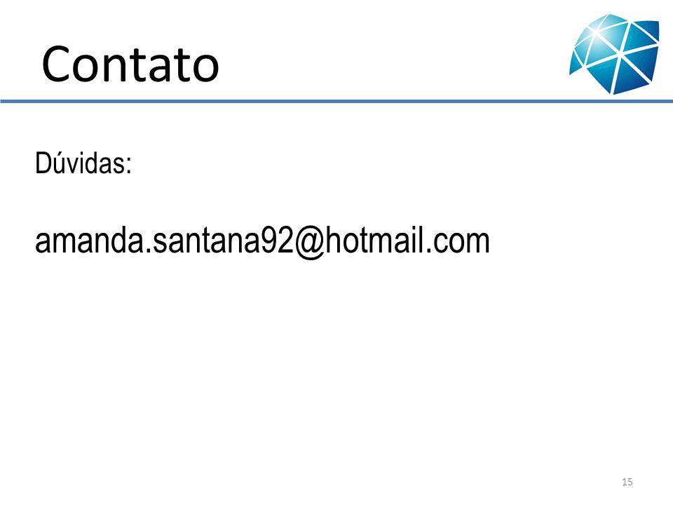 Contato Dúvidas: amanda.santana92@hotmail.com