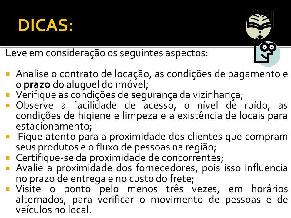 DICAS: Leve em consideração os seguintes aspectos: