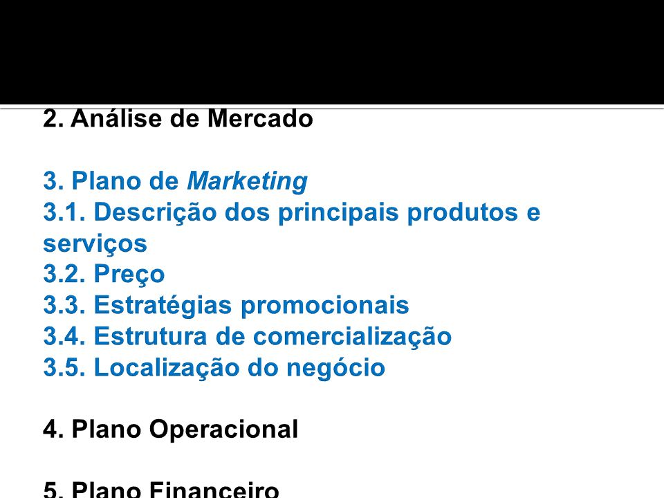 2. Análise de Mercado 3. Plano de Marketing 3. 1