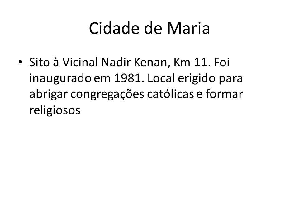 Cidade de Maria Sito à Vicinal Nadir Kenan, Km 11.
