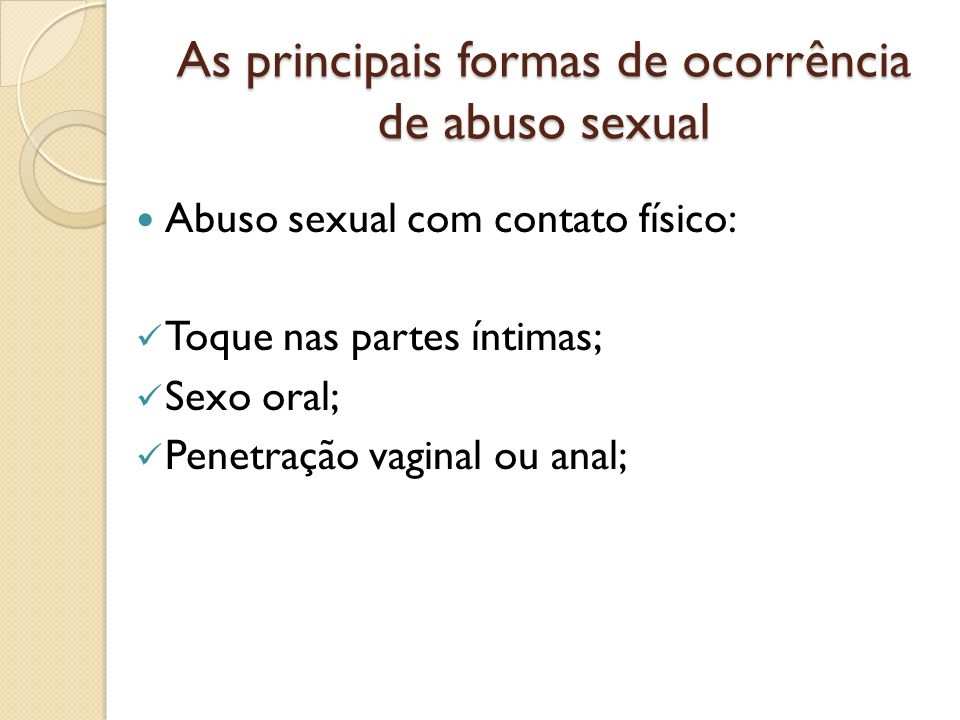 As principais formas de ocorrência de abuso sexual